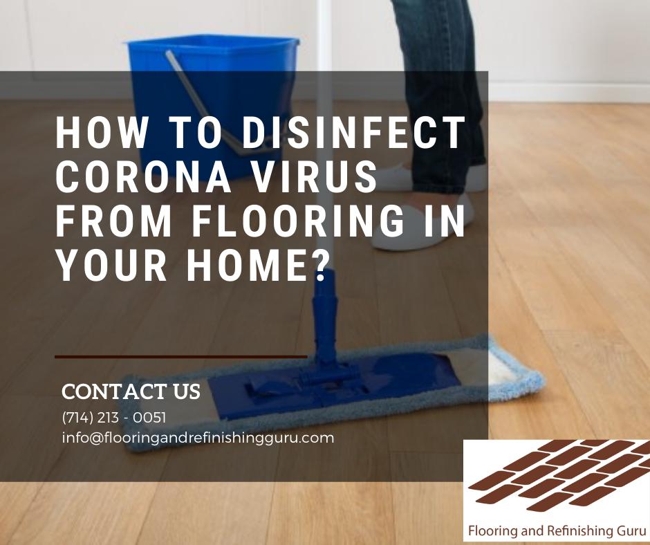 corona virus from flooring   corona laminate   south corona flooring   reward flooring   alcohol disinfectant   disinfecting meaning   flooring and refinishing guru